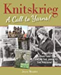 Knitskrieg : A Call to Yarns! A Histo...