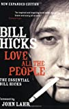 Love All the People: The Essential Bill Hicks by Bill Hicks