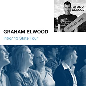Intro / 13 State Tour | [Graham Elwood]