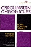 Carolingian Chronicles: Royal Frankish Annals and Nithard's Histories (Ann Arbor Paperbacks)