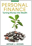Personal Finance: Turning Money into Wealth Plus NEW MyFinanceLab with Pearson eText -- Access Card Package (6th Edition) (The Prentice Hall Series in Finance)