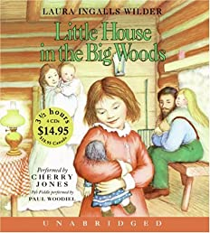 Little House In The Big Woods Unabr CD Low Price (Little House the Laura Years)