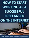 img - for How to Start Working as a Successful Freelancer on the Internet (Business Matters) book / textbook / text book
