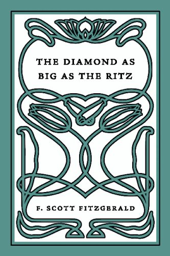 The Diamond as Big as the Ritz by F. Scott Fitzgerald.