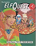 The Complete ElfQuest Graphic Novel, Book 7: The Cry From Beyond (0936861231) by Wendy Pini