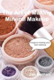 img - for The Art of Making Mineral Makeup (Cosmetic Making) book / textbook / text book
