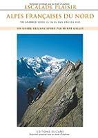 Escalade plaisir Alpes françaises du Nord : 190 grandes voies du 4a au 6a/b d'accès aisé