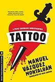 Tattoo (Melville International Crime) (1612192084) by Vazquez Montalban, Manuel