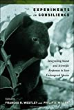 img - for Experiments in Consilience: Integrating Social And Scientific Responses To Save Endangered Species book / textbook / text book