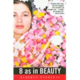 B as in Beautyby Alberto Ferreras