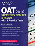 img - for Kaplan OAT 2016 Strategies, Practice, and Review with 2 Practice Tests: Book + Online (Kaplan Test Prep) book / textbook / text book
