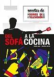 Cocina Bebida Y Hospitalidad Best Deals - Del Sofá a la Cocina: Recetas de series de televisión