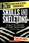 Skulls And Skeletons: True Life Stories of Bone Detectives (24/7: Science Behind the Scenes: Forensic Files)