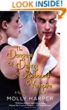 The Dangers of Dating a Rebound Vampire (Half-Moon Hollow Series)
