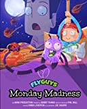 Fly Guys: Monday Madness (Volume 1)