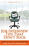 Job Interview Tips That Dont Suck - How to Ace a Job Interview (and Land the Frickin Job)