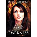 Fire In The Darkness [Kindle Edition]