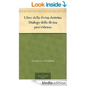 Libro della divina dottrina Dialogo della divina provvidenza (Italian Edition)