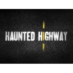 Haunted Highway Season 1