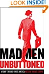 Mad Men Unbuttoned: A Romp Through 19...