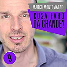 Cosa farò da grande? Audiobook by Marco Montemagno Narrated by Marco Montemagno