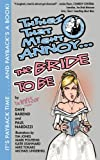 img - for Things That Might Annoy The Bride To Be book / textbook / text book