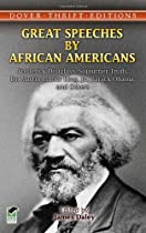 Great Speeches by African Americans: Frederick Douglass, Sojourner Truth, Dr. Martin Luther King, Jr., Barack Obama, and Others (Thrift Edition) (Dover Thrift Editions)