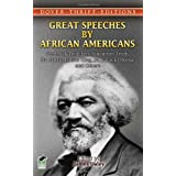 Great Speeches by African Americans: Frederick Douglass, Sojourner Truth, Dr. Martin Luther King, Jr., Barack Obama, and Others (Dover Thrift Editions)by James Daley