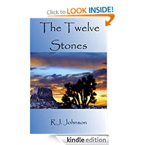 Free Kindle Book: The Twelve Stones, by RJ Johnson. Publisher: Smashwords (January 15, 2012)