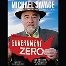 Government Zero: No Borders, No Language, No Culture (       UNABRIDGED) by Michael Savage Narrated by Barry Baer