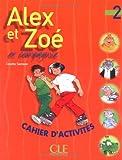 echange, troc Collectif - Alex et Zoé, cahier d' activités, niveau 2