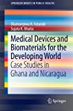 Medical Devices and Biomaterials for the Developing World: Case Studies in Ghana and Nicaragua (SpringerBriefs in Public Health)