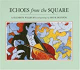 Echoes from the Square