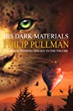 His Dark Materials Trilogy: Northern Lights, Subtle Knife, Amber Spyglass Philip Pullman