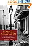Madame Vieux Carre: The French Quarte...