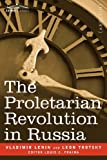 The Proletarian Revolution in Russia by Vladimir LeninLeon TrotskyLouis C. Fraina (Editor)