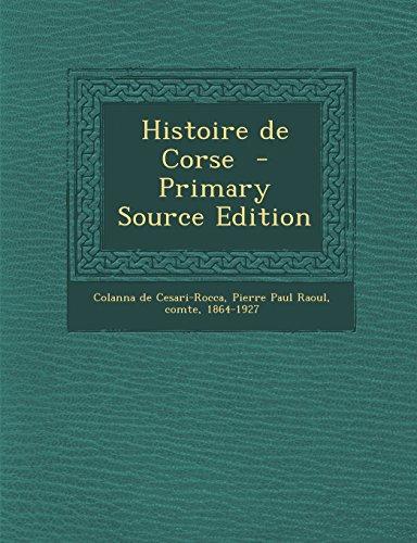 Histoire de Corse - Primary Source Edition