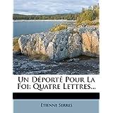 Un Déporté Pour La Foi: Quatre Lettres... (French Edition)