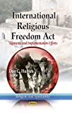 International Religious Freedom Act: Elements and Implementation Efforts (Religion and Spirituality)