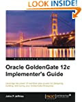Oracle GoldenGate 12c Implementer's G...