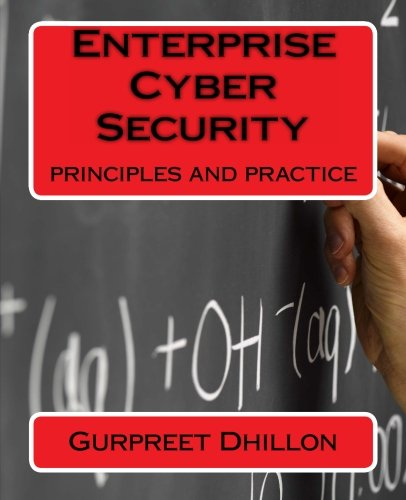 Enterprise Cyber Security: principles and practice