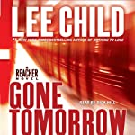 Gone Tomorrow: A Jack Reacher Novel (       ABRIDGED) by Lee Child Narrated by Dick Hill
