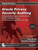 img - for Oracle Privacy Security Auditing: Includes Federal Law Compliance with HIPAA, Sarbanes Oxley & The Gramm Leach Bliley Act GLB (Oracle In-Focus series) book / textbook / text book