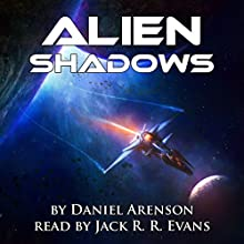 Alien Shadows: Alien Hunters, Book 3 Audiobook by Daniel Arenson Narrated by Jack R. R. Evans