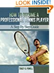 How to Become A Professional Tennis P...