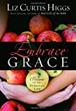 Embrace Grace (1400072182) by Higgs, Liz Curtis