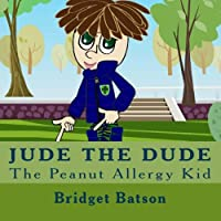 Jude The Dude: The Peanut Allergy Kid from Bridget\Batson