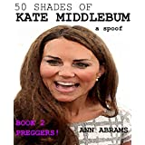 50 SHADES OF KATE MIDDLEBUM ((PREGGERS) Humor & Comedy)by Ann Abrams