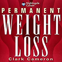 Permanent Weight Loss Speech by Clark T. Cameron Narrated by Clark T. Cameron
