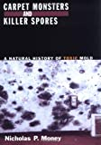 img - for Carpet Monsters and Killer Spores: A Natural History of Toxic Mold book / textbook / text book